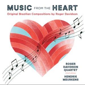 Roger Davidson Quartet featuring Hendrik Meurkens – Music From The Heart – Soundbrush Records