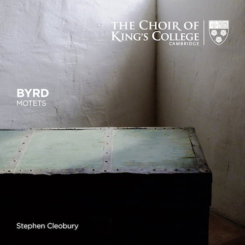 BYRD: Motets – The Choir of King's College/ Stephen Cleobury