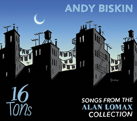 Andy Biskin and 16 Tons – Songs from the Alan Lomax Collection – Andorfin