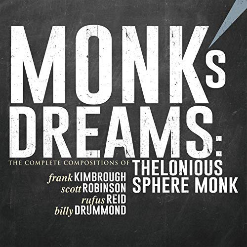 Monk's Dreams: The Complete Compositions of  Thelonious Sphere Monk – Sunnyside Records