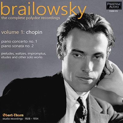 Brailowsky: The Complete Polydor Recordings Vol. 1 – Alexander Brailowsky, piano – Pristine Audio