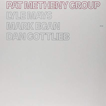 Pat Metheny – Pat Metheny Group – ECM