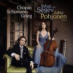 Inbal Segev, Cello:  Works by CHOPIN; SCHUMANN; GRIEG, with Juho Pohjonen, piano - Avie