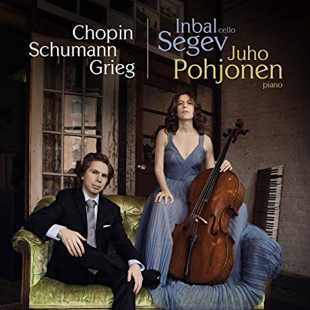 Inbal Segev, Cello:  Works by CHOPIN; SCHUMANN; GRIEG, with Juho Pohjonen, piano – Avie