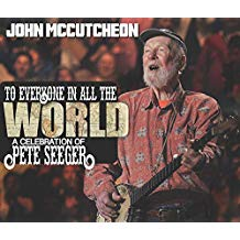 John McCutcheon – To Everyone in All the World: A Celebration of Pete Seeger – Appalsongs