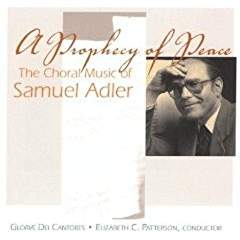 """""""A Prophecy of Peace: The Choral Music of Samuel Adler"""" – Gloriae Dei Cantores"""