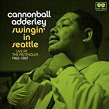 Cannonball Adderley – Swingin' in Seattle: Live at The Penthouse 1966-1967 – Reel to Real