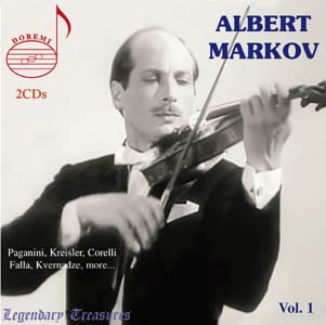 Albert Markov, Vol. 1 – The Melodiya Recordings, 1956-1963 = Works for Violin by PAGANINI; KREISLER, CORELLI, FALLA and more – DOREMI