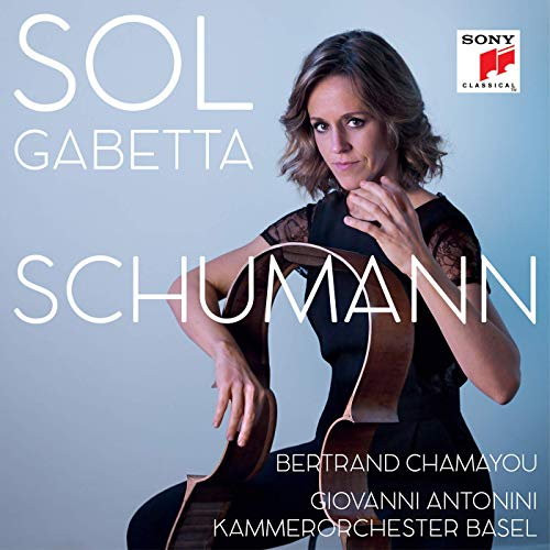 Sol Gabetta plays SCHUMANN: Five Pieces in Folk-style; Fantasy Pieces for Cello and Piano; Cello Concerto – Sony