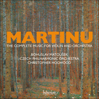 MARTINU: Complete Music for Violin and Orchestra – Matousek (vln) / Czech Philharmonic Orchestra/ Hogwood – Hyperion