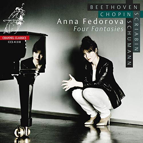 Anna Fedorova: Four Fantasies = Piano Works by Scriabin, Chopin, Schumann, Beethoven – Channel Classics