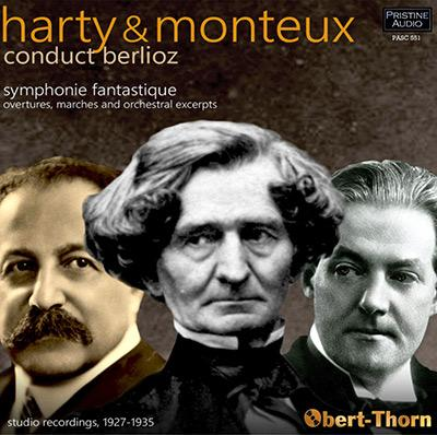 Harty and Monteux conduct BERLIOZ:  Symphonie Fantastique,  Overtures and Marches – Pristine Audio