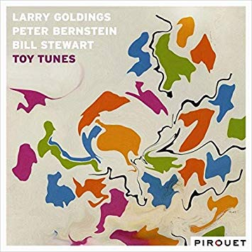Larry Goldings/Peter Bernstein/Bill Stewart – Toy Tunes – Pirouet Records