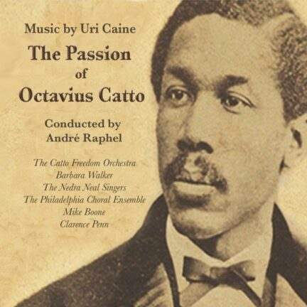 Uri Caine - The Passion Of Octavius Catto – Jazz Music Review ...