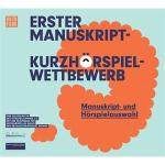 1. Manuskript-Kurzhörspiel-Wettbewerb
