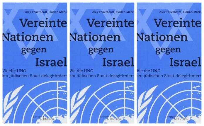 Vereinte Nationen gegen Israel. Wie die UNO den jüdischen Staat delegitimiert. Foto zVg