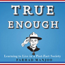 True Enough (Unabridged)