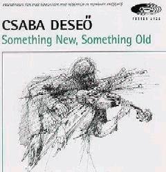 [CD] Deseő Csaba: Something New, Something Old