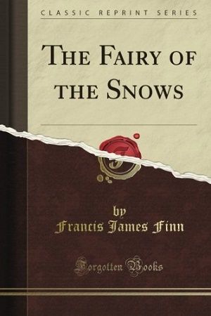 The Fairy of the Snows by Francis J. Finn Audiobook