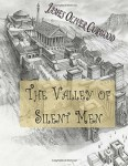 The Valley of Silent Men by James Oliver Curwood