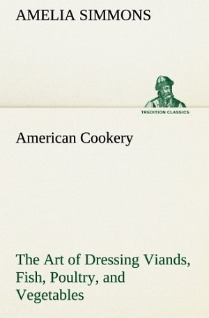 American Cookery by Amelia Simmons