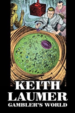 Gambler's World & The Yillian Way by Keith Laumer