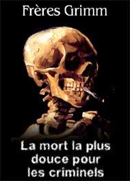 Illustration: La mort la plus douce pour les criminels - frères Grimm