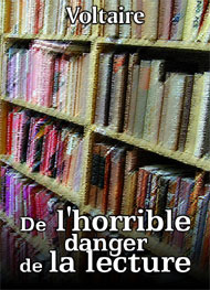 Illustration: De l'horrible danger de la lecture - voltaire