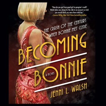 BECOMING BONNIE by Jenni L. Walsh, read by Susan Bennett