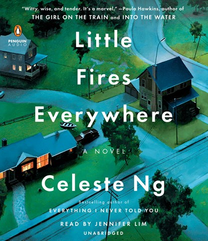 Little Fires Everywhere By Celeste Ng Read By Jennifer Lim