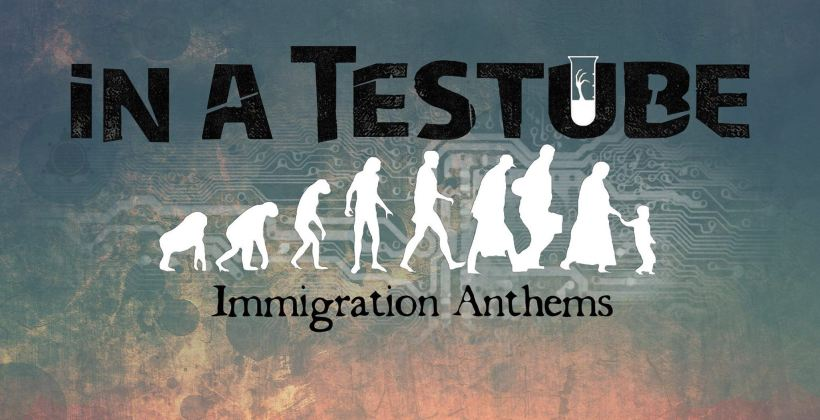 In A Testube - Immigration Anthems