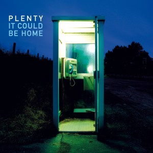 Plenty - It Could Be Home