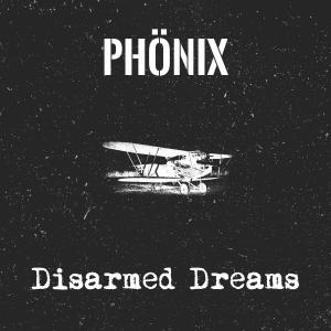 Phönix - Disarmed Dreams