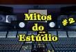 Mitos do estúdio parte #2 35