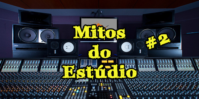 Mitos do estúdio parte #2 2