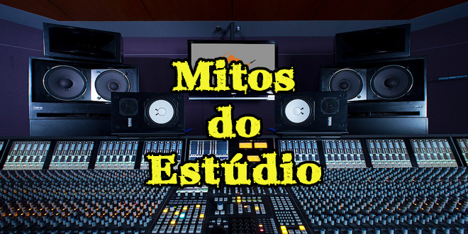 Mitos do estúdio parte #1 1