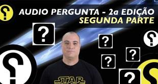 AUDIO PERGUNTA - Segunda Edição - PARTE 2  - Vídeo 1