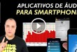 Aplicativos de Audio para Smartphones – Video