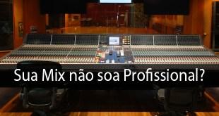 5 Razões porque sua mixagem não soa profissional 4