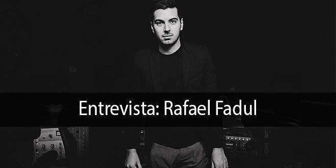 Entrevista: Rafael Fadul
