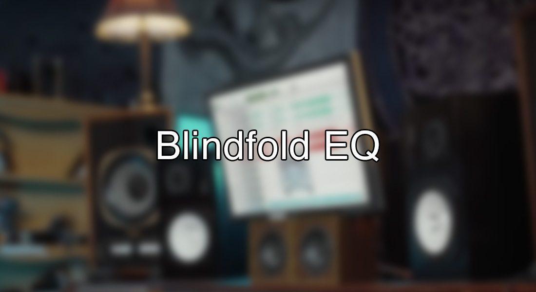 Blindfold EQ Plugin - Blog Cover
