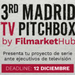 Filmarket Hub abre convocatoria de series para su tercer Madrid TV Pitchbox