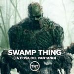 'Swamp Thing (La cosa del pantano)' – estreno 7 de enero en TNT