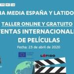 La Oficina MEDIA España y Latido Films ofrecen un taller online gratuito sobre ventas internacionales de películas