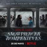 'Snowpiercer: Rompenieves' – estreno 25 de mayo en Netflix