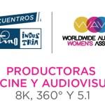 Las mujeres cineastas, protagonistas en un nuevo Encuentro Platino Industria