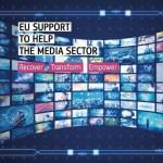 La Comisión Europea lanza un plan de acciónpara apoyar la recuperación y la transformación del sector audiovisual y los medios de comunicación