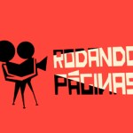 'Rodando Páginas' presenta sus primeras 14 obras finalistas susceptibles de adaptarse al cine