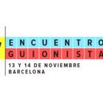 Barcelona acoge la cuarta edición del Encuentro de Guionistas Audiovisuales