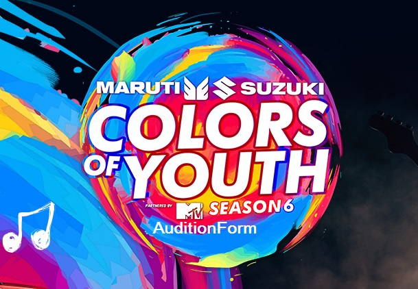 Maruti Suzuki Colors of Youth 2017 Audition & Registration